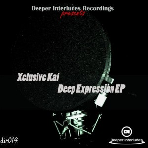Xclusive Kai - Deep Expression EP [Deeper Interludes Recordings]