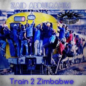 Zaid Abdulrahim - Train 2 Zimbabwe [Soulful Horizons Music]