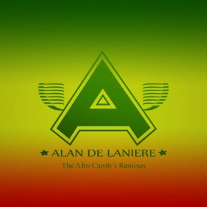 Alan de Laniere - The Afro Carrib's Remixes [Mycrazything Records]