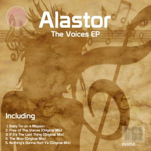 Alastor - The Voices EP [Filthy Groovin Soul]