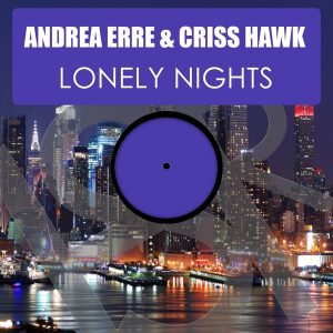 Andrea Erre & Criss Hawk - Lonely Nights [HSR Records]