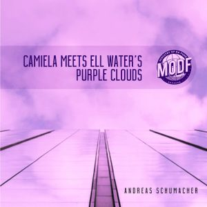 Andreas Schumacher - Camiela Meets Ell Water's Purple Clouds [MODF Records]