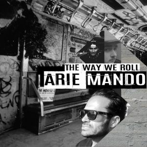 Arie Mando - The Way We Roll [Urban Dubz Music]