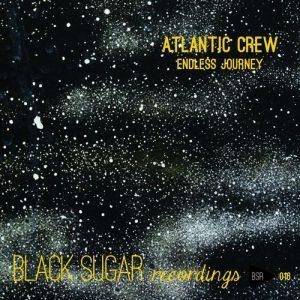 Atlantic Crew - Endless Journey [Black Sugar Recordings]