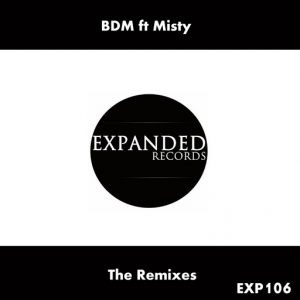 BDM, Misty - The Remixes [Expanded Records]