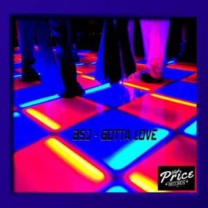BSJ - Gotta Love [High Price Records]