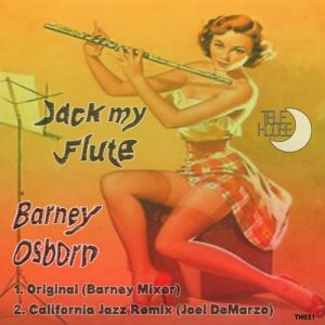 Barney Osborn - Jack My Flute [True House LA]