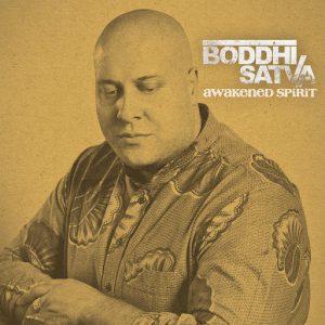 Boddhi Satva - Awakened Spirit [BBE]