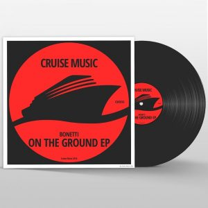 Bonetti - On The Ground EP [Cruise Music]