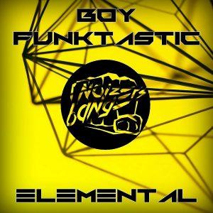 Boy Funktastic - Elemental [Noize Bangers]