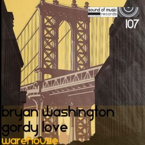 Bryan Washington & Gordy Love - Warehouse (Rishi Bass Classic Mix) [Sound of Music Records]