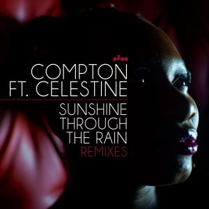COMPTON - Sunshine Through The Rain Remixes [Peng]