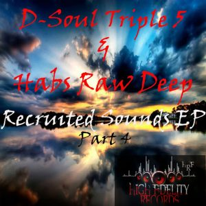 D Soul Triple 5 & Habs Raw Deep - Recruited Sounds EP, Pt. 4 [High Fidelity Productions]