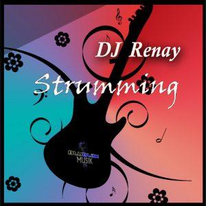 DJ Renay - Strumming [BluBlak Musik]