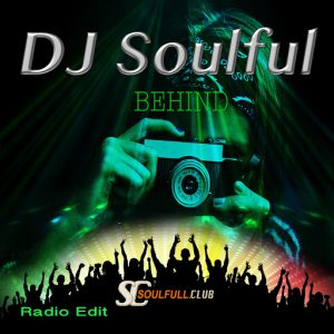 DJ Soulful - Behind [Soulfull Club]