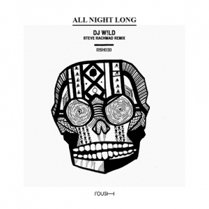 DJ W!ld - All Night Long [Roush]