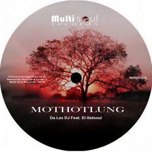 Da Lex DJ feat. El'setsoul - Mothotlung EP [Multi Soul Records]