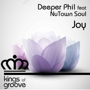 Deeper Phil feat. NuTown Soul - Joy [Kings Of Groove]