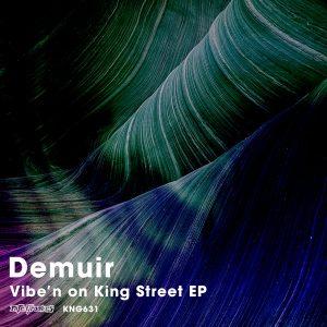 Demuir - Vibe'n On King Street EP [Nite Grooves]