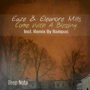 Eaze & Eleanore Mills - Come with a Blessing [Deep Nota]