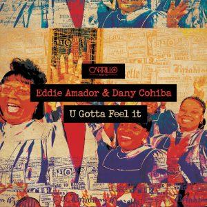 Eddie Amador & Dany Cohiba - U Gotta Feel It [Carrillo Music LLC]
