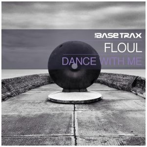 Floul - Dance with Me [THE BASE TRAX]