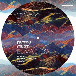 Freddy Musri - El Magico [Mountains Records]