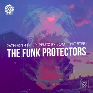 Funk Protectors - 26th On 4th EP [Doin Work Records]