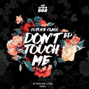 Future Class - Don't Touch Me [So Track Boa]