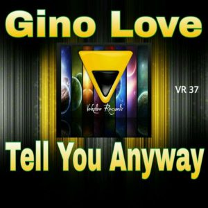 Gino Love - Tell You Anyway [Veksler Records]