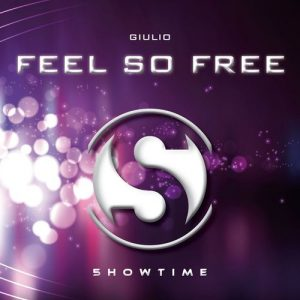 Giulio - Feel so Free [5howtime Music]