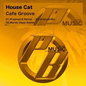 House Cat - Cafe Groove [Pure Beats Records]