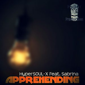 HyperSOUL-X Feat. Sabrina - Apprehending (Main Hype-Tribe Mix) [Hyper Production (SA)]