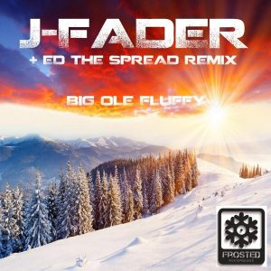 J-Fader - Big Ole Fluffy [Frosted Recordings]