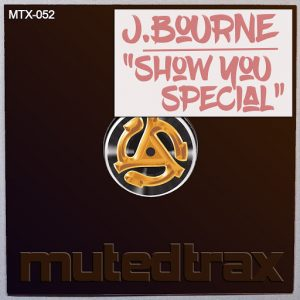 J.Bourne - Show You Special [Muted Trax]