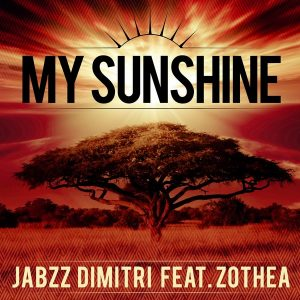 Jabzz Dimitri feat. Zothea - You Are My Sunshine [Open Bar Music]