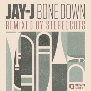 Jay-J & Stereocuts - Bone Down [Downshift]