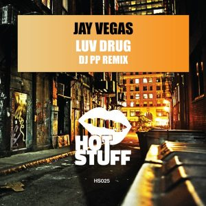 Jay Vegas - Luv Drug (DJ PP Remix) [Hot Stuff]