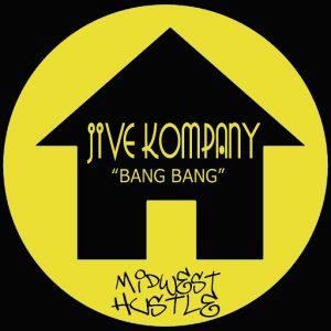 Jive Kompany - Bang Bang [Midwest Hustle]