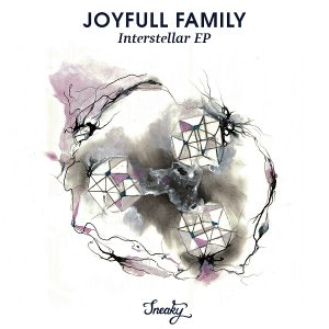Joyfull Family - Interstellar EP [Sneaky]