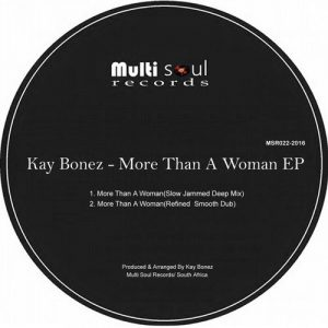 Kay Bonez - More Than A Woman EP [Multi Soul Records]