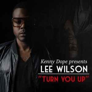 Kenny Dope pres. Lee Wilson - Turn You Up [Dope Wax]