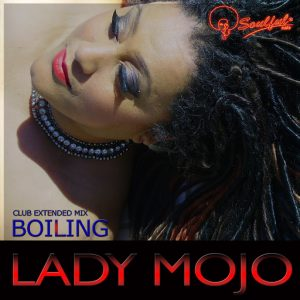 Lady Mojo - Boiling [Soulful Cafe]
