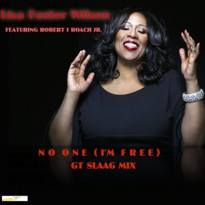 LiLisa Foster Wilson - No One (I'm Free) GT SLAAG MIX [Slaag Records]