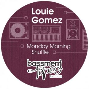 Louie Gomez - Monday Morning Shuffle [Bassment Tapes]