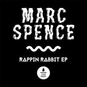 Marc Spence - Rappin Rabbit [Club Sweat]