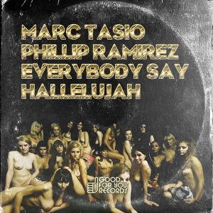 Marc Tasio & Phillip Ramirez - Everybody Say Hallelujah [Good For You Records]