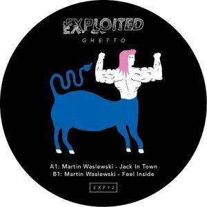 Martin Waslewski - Jack in Town [Exploited Ghetto]