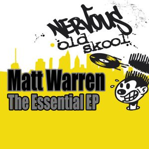 Matt Warren - The Essential EP [Nervous Old Skool]