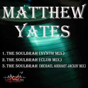 Matthew Yates - The SoulBrah [High Fidelity Productions]